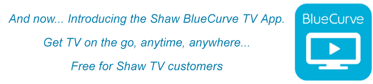 Shaw Blue Curve TV